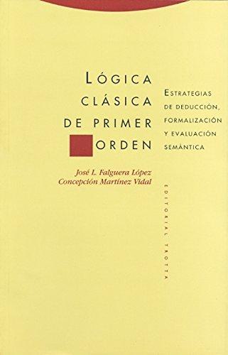 9788481642919: Lógica clásica de primer orden.: Estrategias de deducción, formalización y evaluación semántica (Estructuras y Procesos. Filosofía)