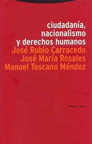Ciudadanía, nacionalismo y derechos humanos: José Rubio Carracedo;