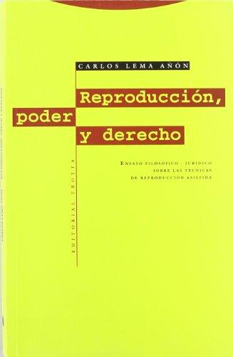 9788481643121: Reproducción, Poder Y Derecho. Ensayo Filosófico-Jurídico Sobre Las Técnicas De Reproducción Asistida (Estructuras y Procesos. Derecho)
