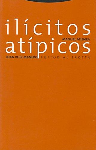 Ilicitos Atipicos (Paperback): Manuel Atienza, Juan