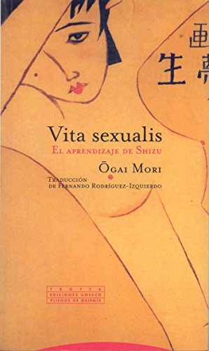 Vita Sexualis - El Aprendizaje de Shizu (Spanish Edition) (8481644455) by Ogai Mori