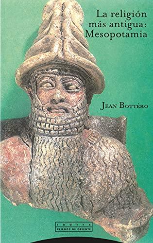 9788481644524: Religion Mas Antigua, La - Mesopotamia (Spanish Edition)