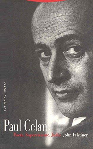 Paul Celan: Poeta, superviviente, judío / Poet, Survivor, Jew: Felstiner, John