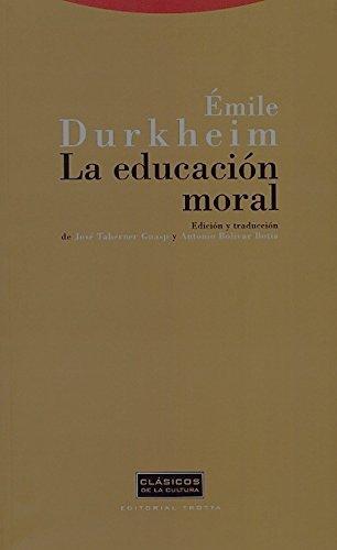 La educación moral / Moral Education: Durkheim, Emile