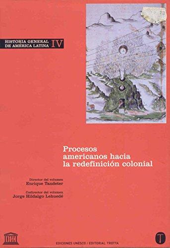 HISTORIA GENERAL DE AMERICA LATINA IV PROCESOS: Tandeter - Hidalgo