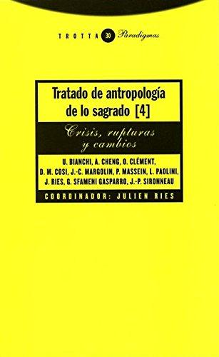 9788481644906: Tratado de antropología de lo sagrado IV: Crisis, rupturas y cambios: 4 (Paradigmas)