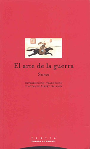 El arte de la Guerra/ The Art of War (Pliegos De Oriente) (Spanish Edition) (8481644927) by Sun-tzu