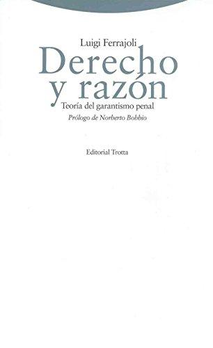 Derecho Y Razon : Teoria Del Garantismo Penal: Ferrajoli, Luigi