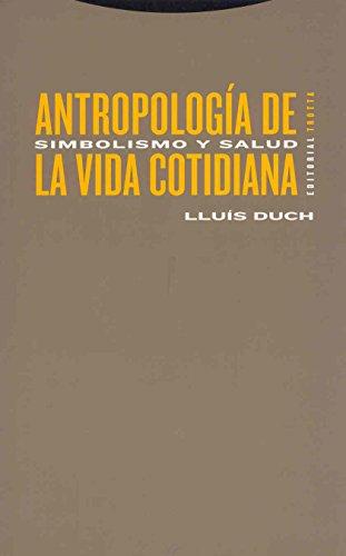 9788481644968: Antropologia de la Vida Cotidiana/ Anthropology of the Daily Life: Simbolismo Y salud/ Symbolism and Health (Coleccion Estructuras y Procesos) (Spanish Edition)