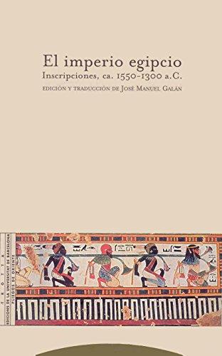 9788481645231: El imperio egipcio: Inscripciones, CA. 1550-1300 A.C. (Pliegos de Oriente)