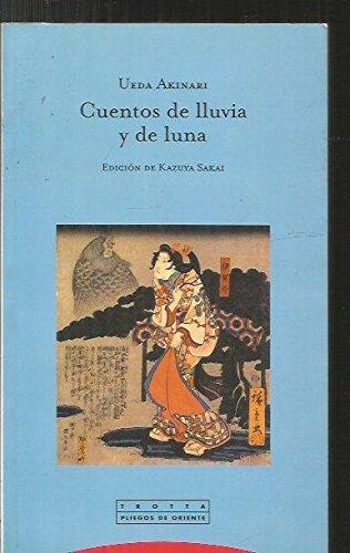 9788481645286: Cuentos de lluvia y de luna / Tales of Moonlight and Rain (Pliegos De Oriente: Lejano Oriente / Far East) (Spanish Edition)