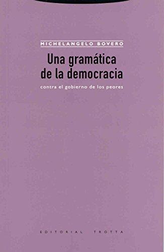 9788481645620: Una gramática de la democracia: Contra el gobierno de los peores (Estructuras y Procesos. Ciencias Sociales)