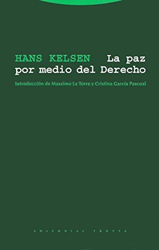 LA PAZ POR MEDIO DEL DERECHO: KELSEN, HANS