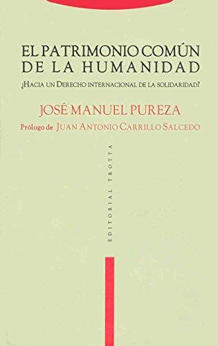 9788481645774: El patrimonio común de la humanidad: ¿Hacia un Derecho internacional de la solidaridad? (Estructuras y Procesos. Derecho)