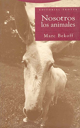 9788481646016: Nosotros Los Animales