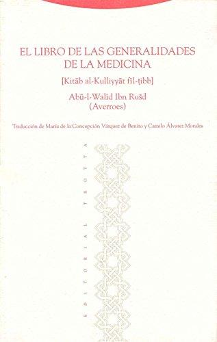EL LIBRO DE LAS GENERALIDADES DE LA MEDICINA [KITAB AL-KULLIYYAT FIL-TIBB]. TRADUCCION DE M. C. ...