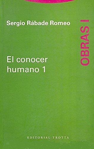 Obras. Vol. 1. El conocer humano: Sergio Rábade Romeo