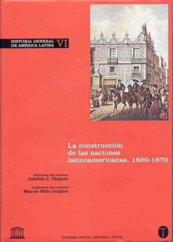 9788481646504: Historia General de América Latina Vol. VI: La construcción de las naciones latinoamericanas