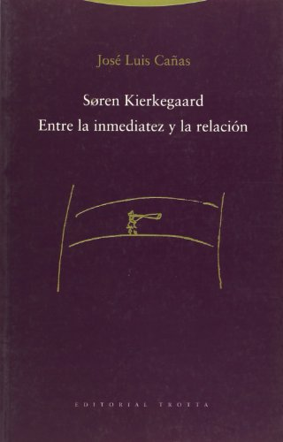 9788481646559: Søren Kierkegaard: Entre la inmediatez y la relación / Between the immediacy and the relation (Spanish Edition)