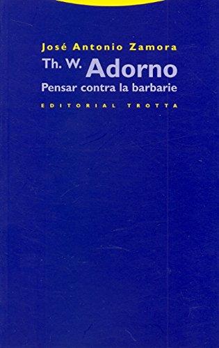 9788481647280: Theodor W. Adorno: Pensar Contra La Barbarie (Spanish Edition)