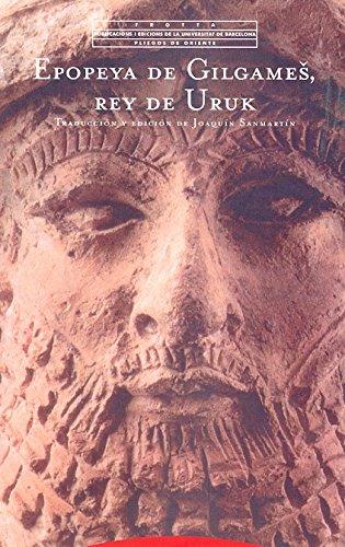 9788481647327: Epopeya de Gilgames, rey de Uruk (Pliegos de Oriente)