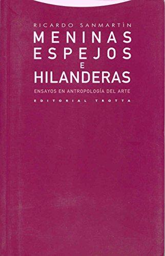 9788481647396: Meninas, espejos e hilanderas: Ensayos en Antropología del arte (Estructuras y Procesos. Antropología)