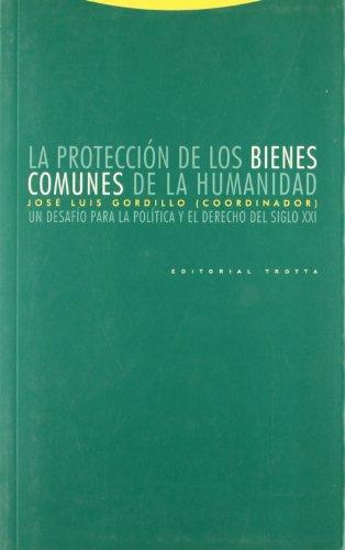 9788481648201: La protección de los bienes comunes de la humanidad: Un desafío para la política y el derecho del siglo XXI (Estructuras y Procesos. Derecho)