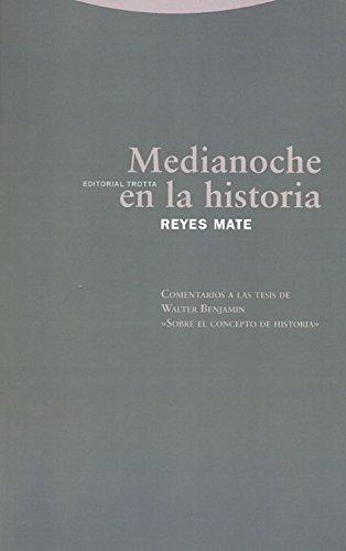 9788481648447: Medianoche En La Historia. Comentarios A Las Tesis De Walter Benjamin «Sobre El Concepto De Historia» (Estructuras y Procesos. Filosofía)