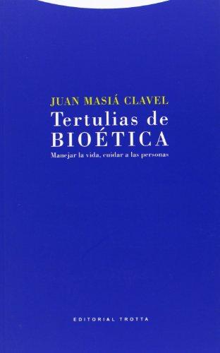 Tertulias de Bioética. Manejar la vida, cuidar: Masiá Clavel, Juan