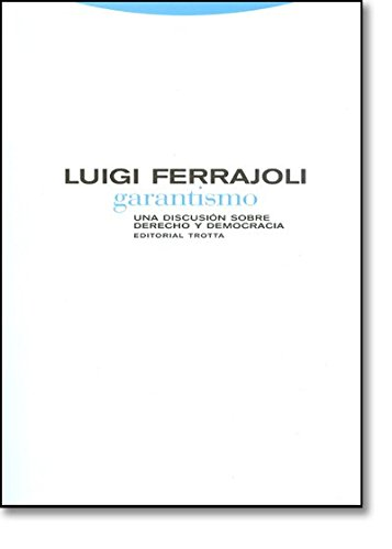 Garantismo. Debate sobre el derecho y la democracia - Ferrajoli, Luigi, Greppi, Andreatr.
