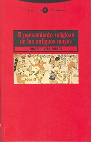 9788481648713: El pensamiento religioso de los antiguos mayas (Paradigmas)