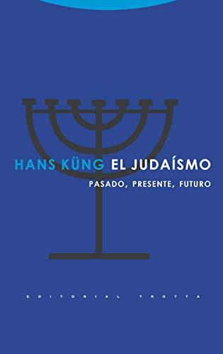 9788481648836: Judaísmo. Pasado, presente, futuro, El