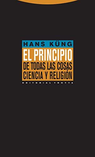 EL PRINCIPIO DE TODAS LAS COSAS. CIENCIA: KÜNG, Hans.
