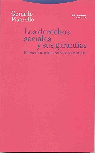 9788481648942: Los Derechos Sociales Y Sus Garantias: Elementos Para Una Reconstrucción