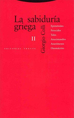 9788481649000: La Sabiduría Griega II. Epiménides, Ferecides, Tales, Anaximandro, Anaxímenes, Onomácrito (Estructuras y Procesos. Filosofía)