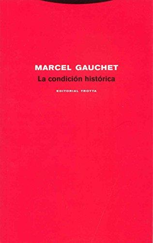 CONDICION HISTORICA, LA (8481649015) by Marcel GAUCHET