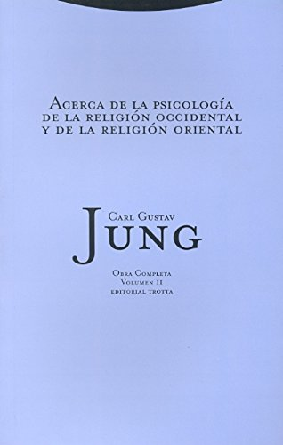 Obra Completa de Carl Gustav Jung. Volumen 11. Acerca de la psicología de la religión...