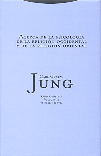 9788481649079: Acerca De La Psicología De La Religión Occidental Y De La Religión Oriental - Vol. 2, Obras completas (Obras completas Carl Gustav Jung)