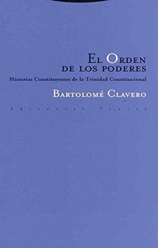 9788481649123: El Orden de los Poderes: Historias Constituyentes de la Trinidad Constitucional (Estructuras y Procesos. Derecho)