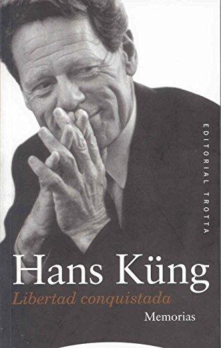 Libertad conquistada/ Conquested Liberty: Memorias/ Memories (Paperback): Hans Küng