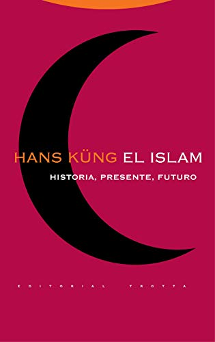9788481649208: El Islam. Historia. Presente. Futuro - 2� Edici�n (Estructuras y Procesos. Religi�n)