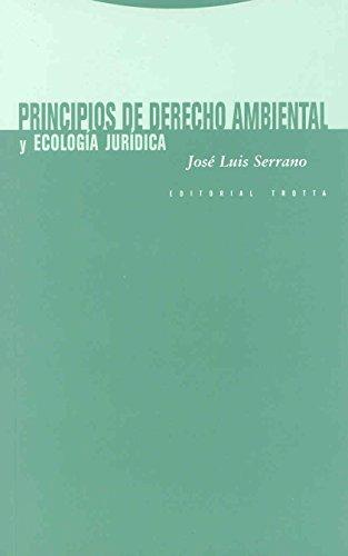 Principios de derecho ambiental : --y ecología: Serrano Moreno, José