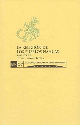 9788481649727: Enciclopedia Iberoamericana de Religiones, Vol. 7. La religion de los pueblos nahuas (Spanish Edition)