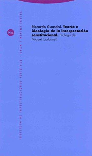 9788481649819: Teoría E Ideología De La Interpretación Constitucional (Minima Trotta)