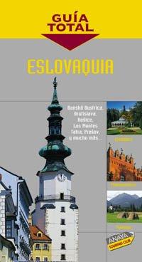 9788481659535: Eslovaquia/ Slovaquia (Guia Total/ Total Guide) (Spanish Edition)
