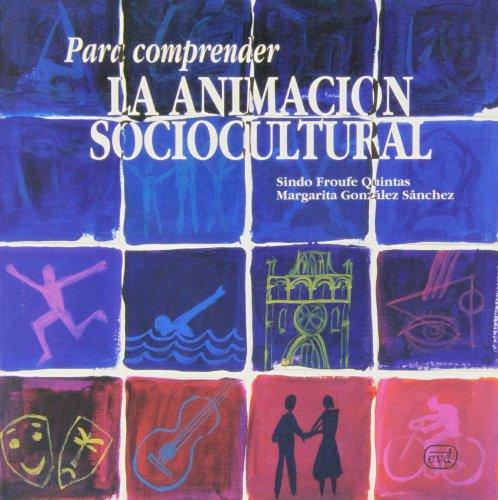 9788481690675: PARA COMPRENDER LA ANIMACION SOCIOCULTUR (Para leer, vivir, comprender)