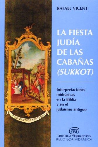 9788481690743: La fiesta judía de las Cabañas (Sukkot): Interpretaciones midrásicas en la Biblia y en el judaísmo antiguo (Biblioteca midrásica) (Spanish Edition)