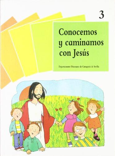 9788481691238: 3. conocemos y caminamos con jesús: (Libro del niño) (Catequesis de Sevilla)