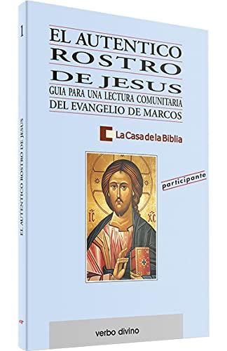 9788481691283: El auténtico rostro de Jesús: Guía para una lectura comunitaria del evangelio de Marcos (Libro del participante): 2 (Palabra y Vida)
