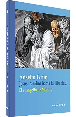 9788481691580: Jesus, Camino Hacia La Libertad. Evangel: El evangelio de Marcos (Teología)